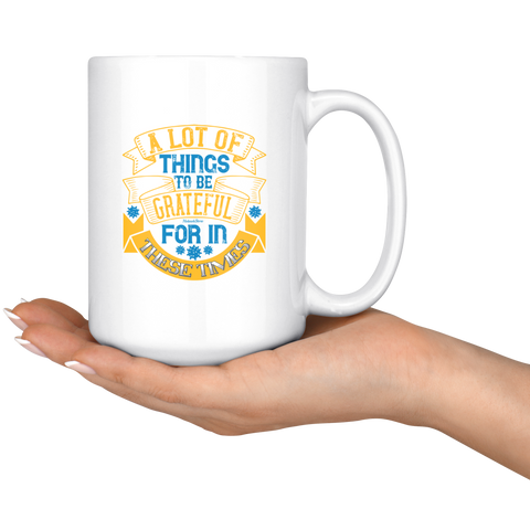 Lot Of Things To Be Grateful-White Mug - HobnobStore