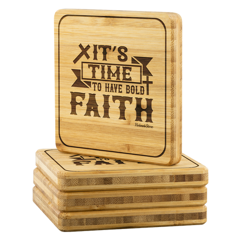 Image of Its Time To Have Bold Faith2-Square Coaster