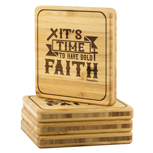 Its Time To Have Bold Faith2-Square Coaster