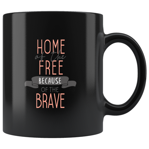 Image of Home of the Free because of the Brave - HobnobStore
