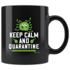 Image of Keep Calm and Quarantine-Black Mug - HobnobStore