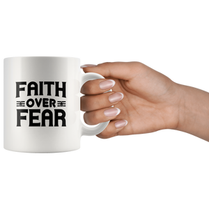 Faith Over Fear-White Mug