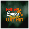 Image of Faith Comes From Within - FREE Shipping - HobnobStore