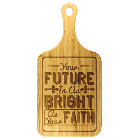Image of Your Future Is As Bright As Your Faith-Cutting Board