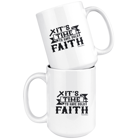 Image of Its Time To Have Bold Faith2-White Mug