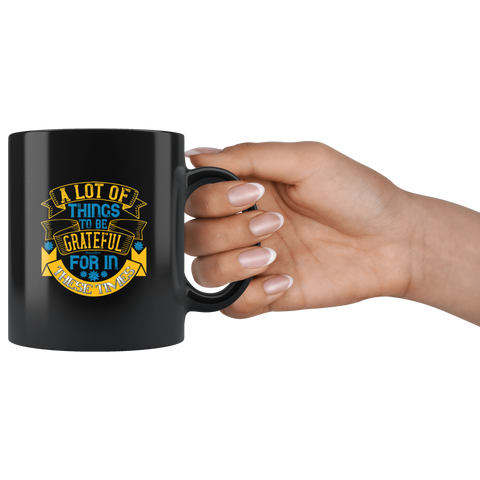 Image of Lot Of Things To Be Grateful-Black Mug - HobnobStore