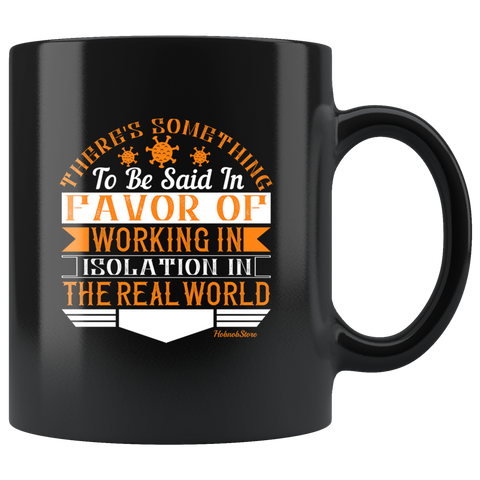 Favor Of Working In Isolation-Black Mug - HobnobStore