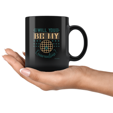 Will You Be My Quarantine-Black Mug - HobnobStore