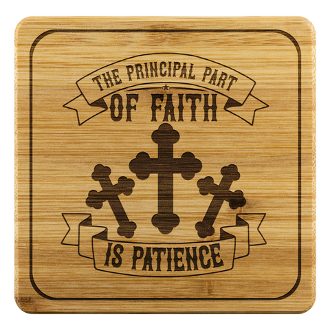 Image of The Principal Part Of Faith Is Patience-Square Coaster