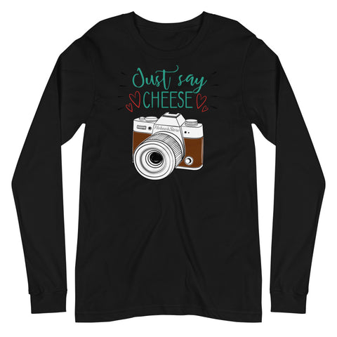 Just Say Cheese Long Sleeve