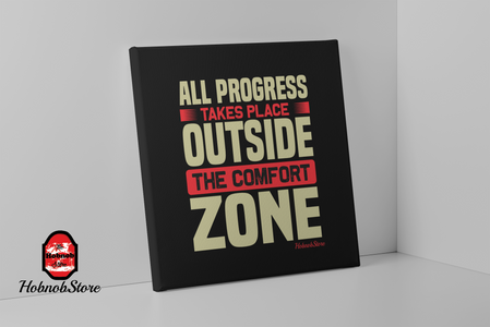 All Progress Takes Place Outside The Comfort Zone - FREE Shipping - HobnobStore
