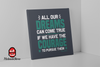 Image of All Our Dreams Can Come True If We Have The Courage To Pursue Them - HobnobStore