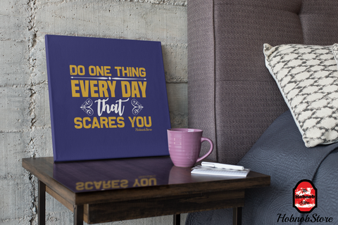 Do One Thing Every Day That Scares You - FREE Shipping - HobnobStore