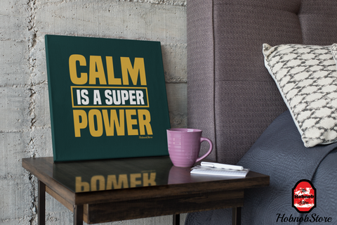 Calm Is A Super Power - FREE Shipping