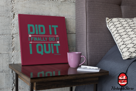 Did It I Finally Did It I Quit - FREE Shipping - HobnobStore