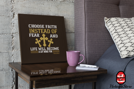 Choose Faith Instead Of Fear And Life Will Become A Lot More Fun - HobnobStore
