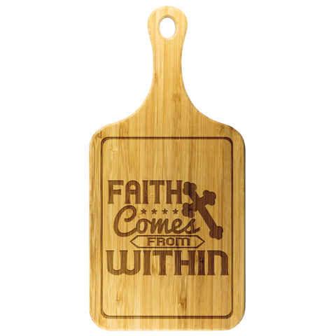 Image of Faith Comes From Within-Cutting Board