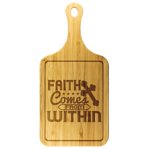 Faith Comes From Within-Cutting Board