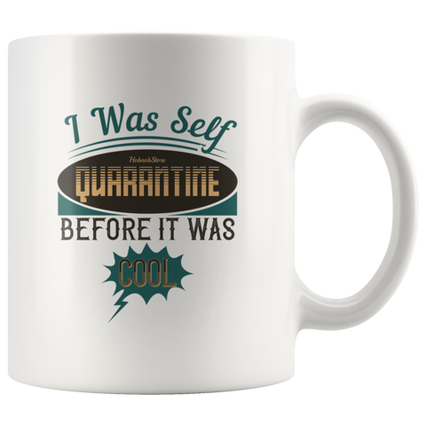 Image of I Was Self Quarantine Before It Was Cool-White Mug - HobnobStore