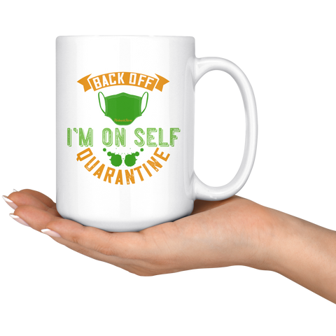 Image of Back Off Im On Self Quarantine-White Mug - HobnobStore