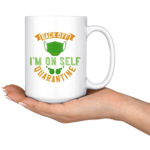 Back Off Im On Self Quarantine-White Mug - HobnobStore