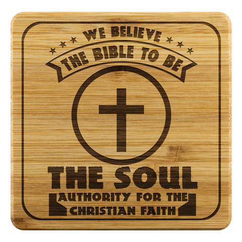 Image of We Believe The Bible To Be The Soul Authority For The Christian Faith-Square Coaster