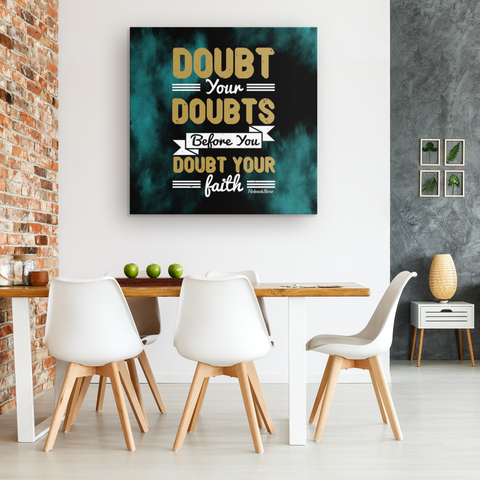 Doubt Your Doubts Before You Doubt Your Faith - HobnobStore