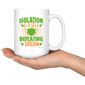 Isolation Is A Self Defeating Dream-White Mug - HobnobStore