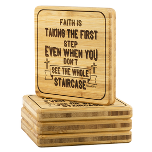 Faith Is Taking The First Step Even When You Dont See The Whole Staircase-Square Coaster