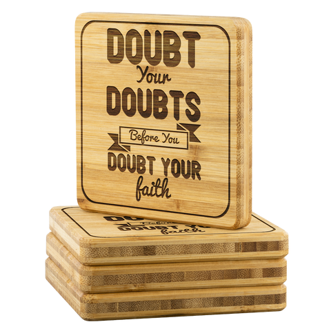 Image of Doubt Your Doubts Before You Doubt Your Faith-Square Coaster
