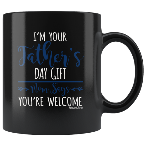 Im Your Fathers Day Gift-Black Mug - HobnobStore