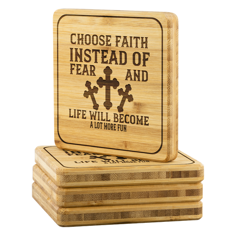 Image of Choose Faith Instead Of Fear And Life Will Become A Lot More Fun-Square Coaster