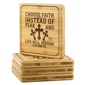 Choose Faith Instead Of Fear And Life Will Become A Lot More Fun-Square Coaster