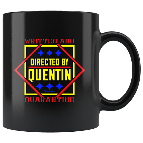 Image of Written And Directed By Quentin Quarantine-Black Mug - HobnobStore