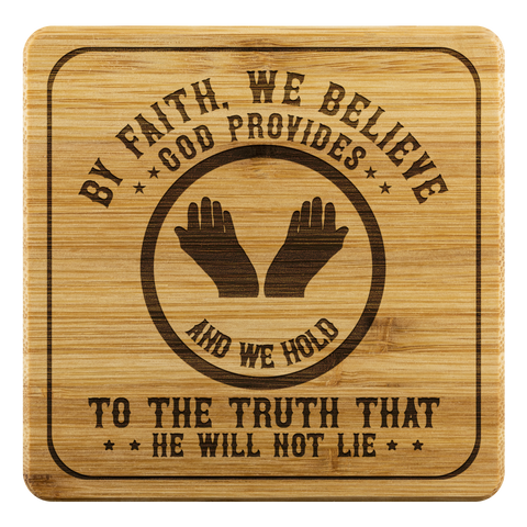 Image of By Faith We Believe God Provides To The Truth That He Will Not Lie-Square Coaster
