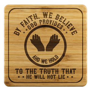 By Faith We Believe God Provides To The Truth That He Will Not Lie-Square Coaster