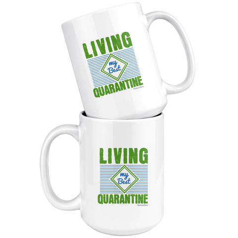 Image of Living My Best Quarantine-White Mug - HobnobStore