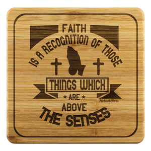Faith Is A Recognition Of Those Things Which Are Above The Senses-Square Coaster
