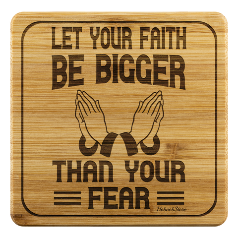Image of Let Your Faith Be Bigger Than Your Fear-Square Coaster