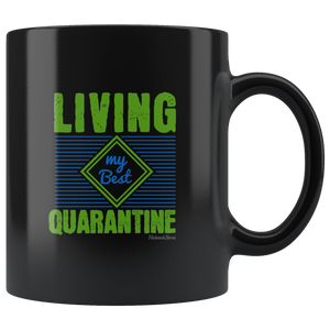 Living My Best Quarantine-Black Mug - HobnobStore