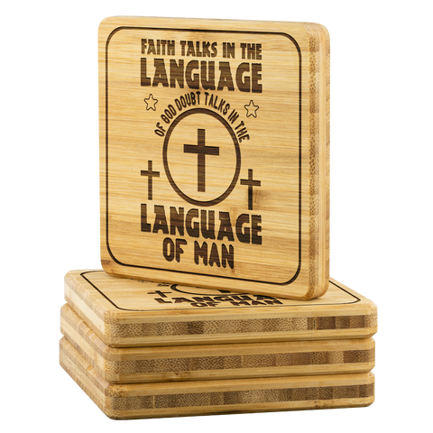 Image of Faith Talks In The Language Of God Doubt Talks In The Language Of Man-Square Coaster
