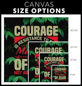 Courage Is Resistance To Fear Mastery Of Fear Not Absence Of Fear - HobnobStore