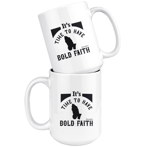 Image of Its Time To Have Bold Faith-White Mug