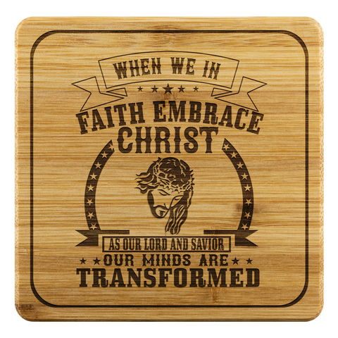 Image of When We In Faith Embrace Christ As Our Lord And Savior Our Minds Are Transformed-Square Coaster