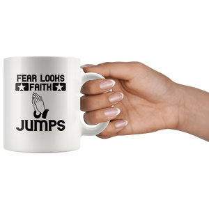 Fear Looks Faith Jumps-White Mug