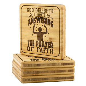 God Delights In Answering The Prayer Of Faith-Square Coaster