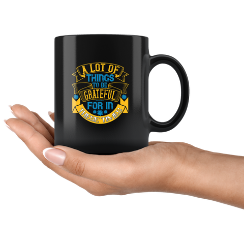 Lot Of Things To Be Grateful-Black Mug - HobnobStore