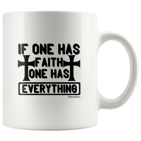 Image of If One Has Faith One Has Everything-White Mug