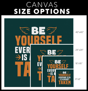 Be Yourself Everyone Else Is Already Taken - FREE Shipping - HobnobStore