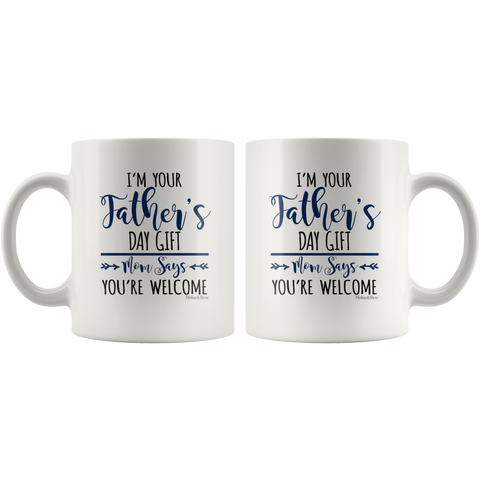 Im Your Fathers Day Gift-White Mug - HobnobStore